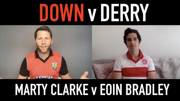 Shane Stapleton and Michael Verney talk Down v Derry rivalry